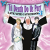 'Til Death Do Us Part, Late Nite Catechism 3